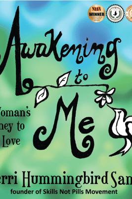 Awakening to Me: One Woman's Journey to Self-Love (Unabridged) - Kerri Hummingbird Lawnsby