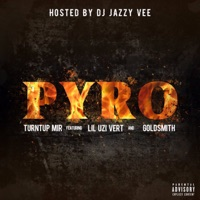 Pyro (feat. Lil Uzi Vert & Goldsmith) - Single - Turntup Mir mp3 download