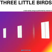 Three Little Birds Maroon 5 MP3