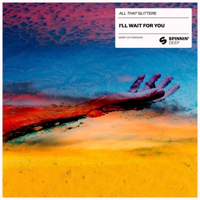 I'll Wait For You - All That Glitters Feat. Chaz Mason mp3 download