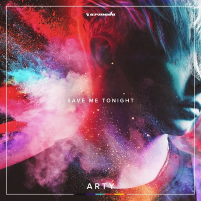 Save Me Tonight - ARTY mp3 download
