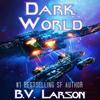 B. V. Larson - Dark World: Undying Mercenaries, Book 9 (Unabridged)  artwork