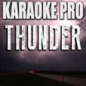 Free Download Karaoke Pro Thunder (Originally Performed by Imagine Dragons) [Instrumental Version] Mp3