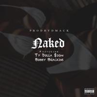 Naked (feat. Ty Dolla $ign & Bobby Brackins) - Single - ProdByDmack mp3 download