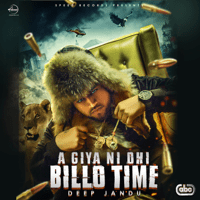 Aa Giya Ni Ohi Billo Time Deep Jandu MP3