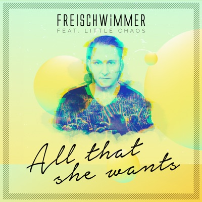 All That She Wants - Freischwimmer Feat. Little Chaos mp3 download