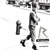 We Found Love (The Remixes) [feat. Calvin Harris] - Rihanna mp3 download