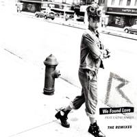 We Found Love (The Remixes) [feat. Calvin Harris] - Rihanna mp3 download