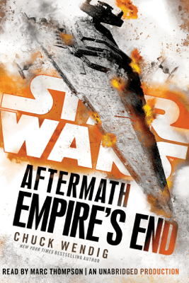 Empire's End: Aftermath (Star Wars) (Unabridged) - Chuck Wendig