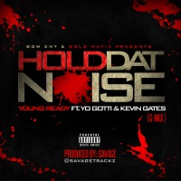Hold Dat Noise (feat. Yo Gotti & Kevin Gates) [G Mix] - Single - Racked Up Ready mp3 download