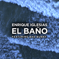 EL BAÑO (feat. Bad Bunny) Enrique Iglesias MP3