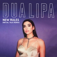 New Rules (Initial Talk Remix) - Single - Dua Lipa mp3 download