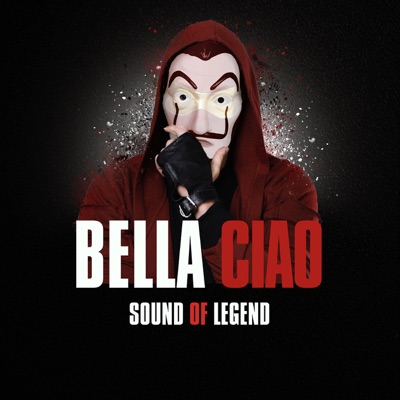 Bella Ciao - Sound Of Legend mp3 download