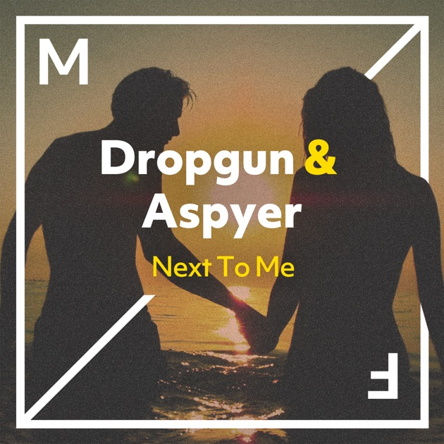 Dropgun & Aspyer – Next to Me – Single [iTunes Plus M4A]
