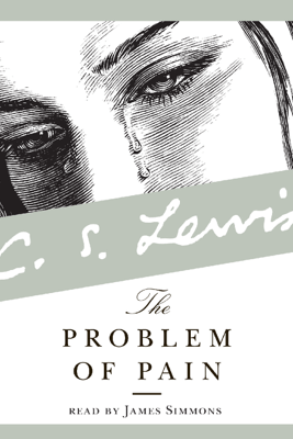 The Problem of Pain - C. S. Lewis
