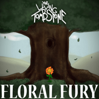Floral Fury The Living Tombstone