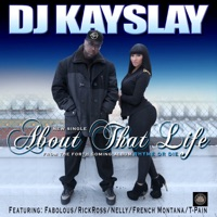 About That Life (feat. Fabolous, T Pain, Rick Ross, Nelly & French Montana) - Single - DJ Kayslay mp3 download