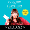 Loni Love - Love Him Or Leave Him, but Don't Get Stuck With the Tab (Unabridged)  artwork