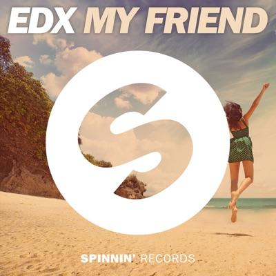 My Friend - EDX mp3 download