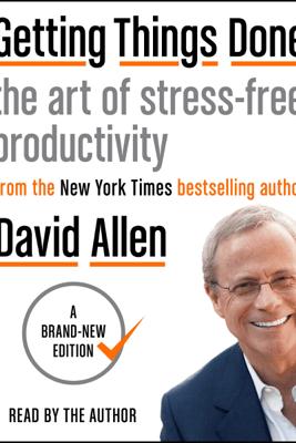 Getting Things Done (Unabridged) - David Allen