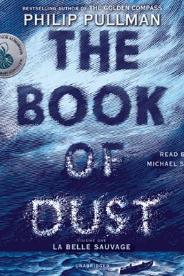 The Book of Dust:  La Belle Sauvage (Book of Dust, Volume 1) (Unabridged) - Philip Pullman
