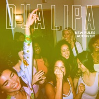 New Rules (Acoustic) - Single - Dua Lipa mp3 download