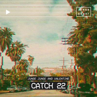 Catch 22 - Junge Junge & Valentine mp3 download