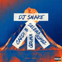 Taki Taki (feat. Selena Gomez, Ozuna & Cardi B) - Single - DJ Snake mp3 download