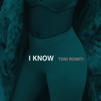 I Know - Single - Toni Romiti mp3 download