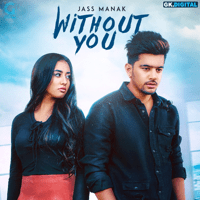 Without You Jass Manak MP3