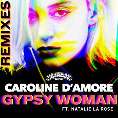 Gypsy Woman (Naski Remix) - Caroline D'Amore Feat. Natalie La Rose mp3 download