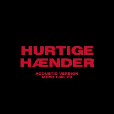 Hurtige Hænder (Acoustic Version-Moyo Live P3) - The Minds Of 99 mp3 download