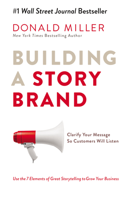 Building a StoryBrand - Donald Miller