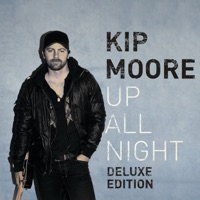 Up All Night (Deluxe Edition) - Kip Moore mp3 download
