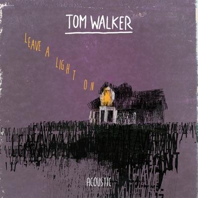 Leave A Light On (Acoustic) - Tom Walker mp3 download