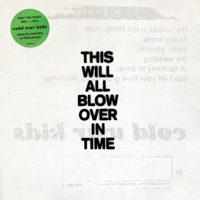 This Will All Blow Over In Time - Cold War Kids