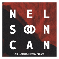 On Christmas Night Nelson Can
