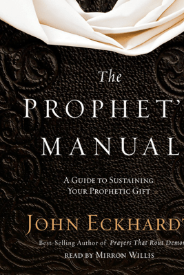 The Prophet's Manual: A Guide to Sustaining Your Prophetic Gift - John Eckhardt