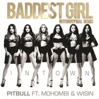 Baddest Girl in Town (feat. Mohombi & Wisin) [International Remix] Pitbull