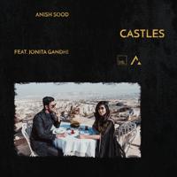 Castles (feat. Jonita Gandhi) Anish Sood MP3