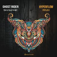 Shamanic (Hyperflow Remix) Ghost Rider