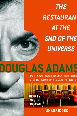 The Restaurant at the End of the Universe (Unabridged) - Douglas Adams