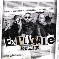 Explícale (feat. Cosculluela & Brytiago) [Remix] - Single - Yandel, Bad Bunny & Noriel mp3 download