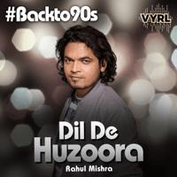 Dil De Huzoora Rahul Mishra MP3