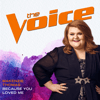 MaKenzie Thomas - Because You Loved Me (The Voice Performance)  artwork
