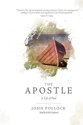The Apostle: A Life of Paul - John Pollock