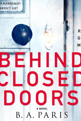 Behind Closed Doors - B A Paris