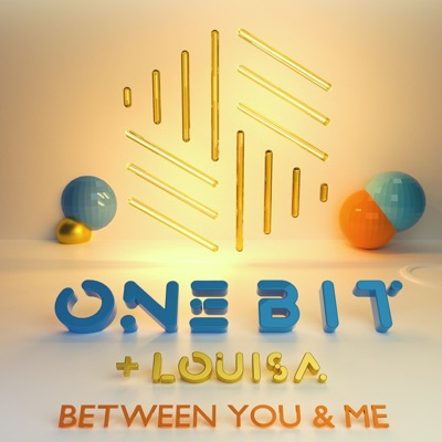 Between You And Me - One Bit & Louisa mp3 download