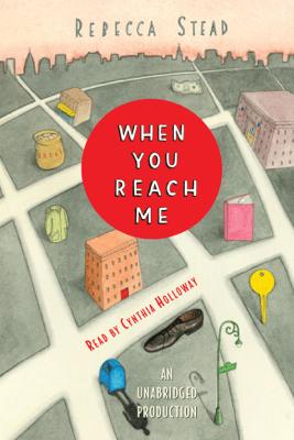 When You Reach Me (Unabridged) - Rebecca Stead