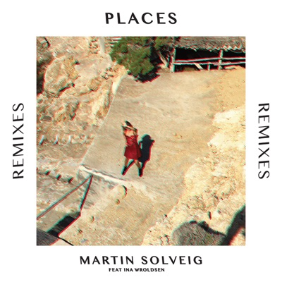 Places (Leon Reverse Remix) - Martin Solveig Feat. Ina Wroldsen mp3 download